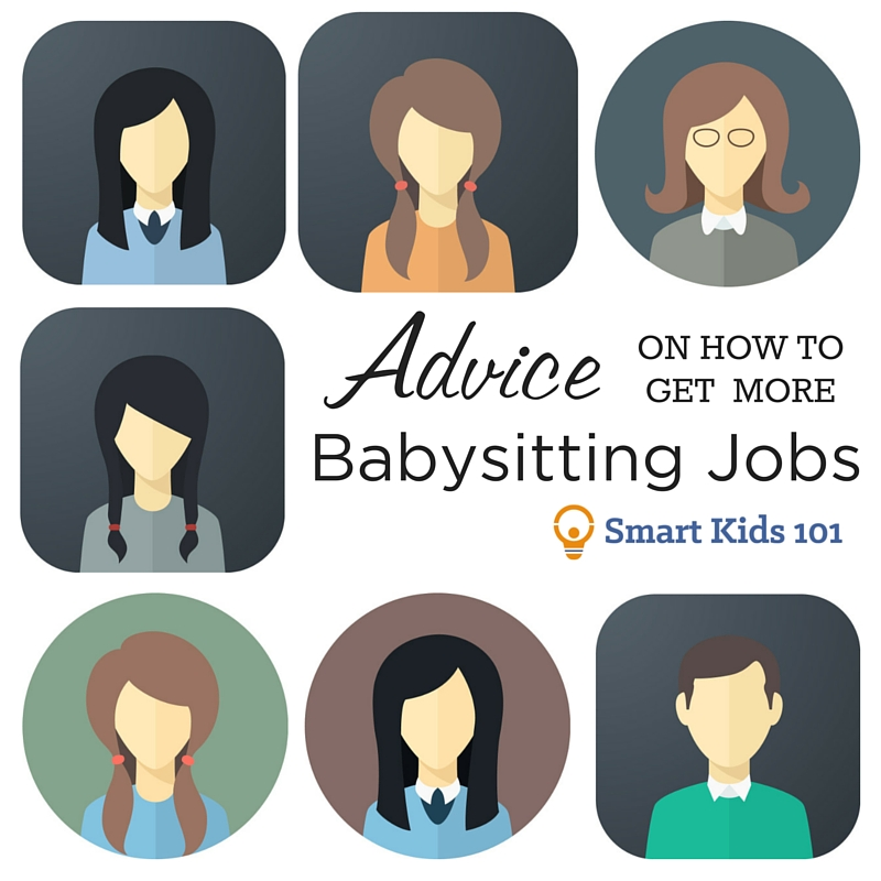 Advice on How to Get More Babysitting Jobs Smart Kids 101 - babysitting jobs for kids