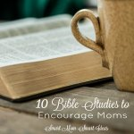 Moms need special encouragement. These 10 Bible studies will encourage you as a mom.