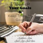 Setting goals is important, but it's also important to have a plan to keep your goals. These 5 tips will help you be a success with your goals.
