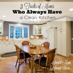 Ever wonder how some moms always have a clean kitchen? Try these 3 tricks for a clean kitchen today.