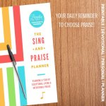 The Sing & Praise Planner your daily dose of praise and joy!