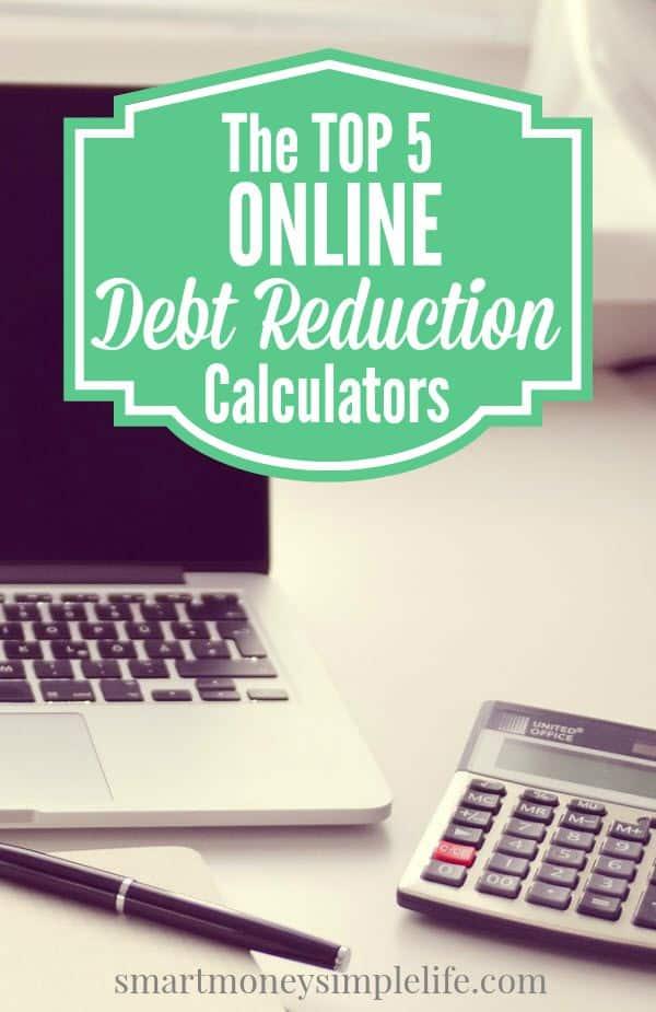 The Top 5 Online Debt Reduction Calculators - Smart Money, Simple Life