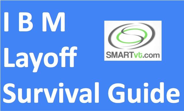 IBM Layoff Survival Guide SMARTvt \u2013 SMART Holdings USA - layoff tracking website