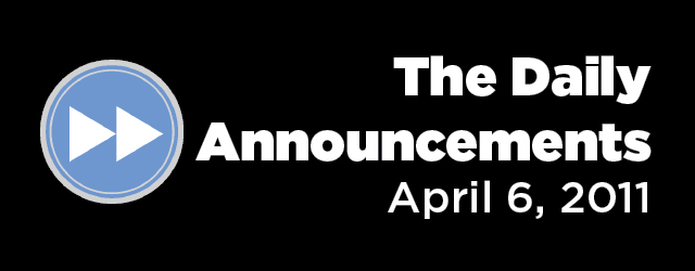 Daily Announcements: April 6, 2011