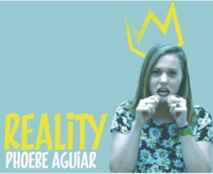 Reality: Phoebe Aguiar