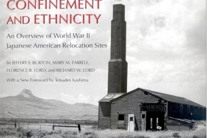 Confinement and Ethnicity: An Overview of World War II Japanese American Relocation Sites by Jeffery F. Burton, Mary M. Farrell, Florence B. Lord, and Richard W. Lord