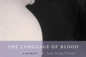The Language of Blood: A Memoir by Jane Jeong Trenka
