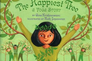 The Happiest Tree: A Yoga Story by Uma Krishnaswami, illustrated by Ruth Jeyaveeran