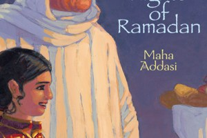 The White Nights of Ramadan by Maha Addasi, illustrated by Ned Gannon