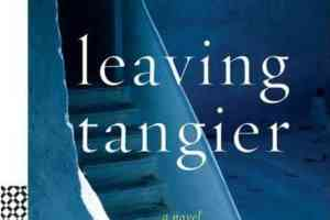 Leaving Tangier by Tahar Ben Jelloun, translated by Linda Coverdale
