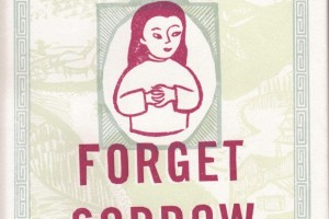 Forget Sorrow: An Ancestral Tale by Belle Yang