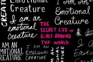 I Am an Emotional Creature: The Secret Life of Girls Around the World by Eve Ensler, foreword by Carol Gilligan