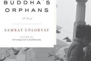Buddha's Orphans by Samrat Upadhyay