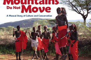 Only the Mountains Do Not Move: A Maasai Story of Culture and Conservation by Jan Reynolds