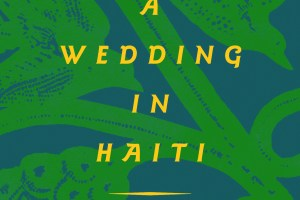 A Wedding in Haiti by Julia Alvarez [in Christian Science Monitor]