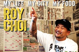 L.A. Son: My Life, My City, My Food by Roy Choi with Tien Nguyen and Natasha Phan, photographs by Bobby Fisher