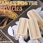 Bananas Foster Popsicles