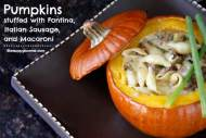Pumpkins Stuffed with Fontina, Italian Sausage, and Macaroni