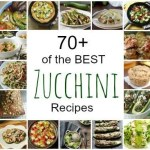 Best Zucchini Recipes – 70+ of the best summer zucchini recipes