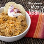 Slow Cooker Mexican Macaroni and Cheese Recipe