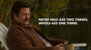 Ron Swanson's awesome work ethic