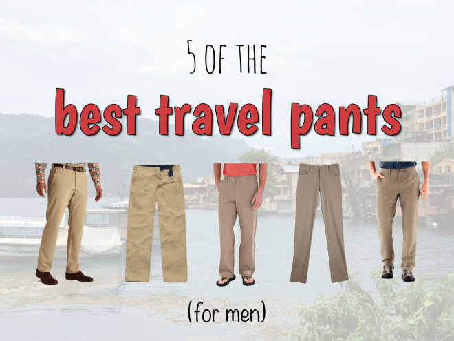 5 of the best travel pants for men