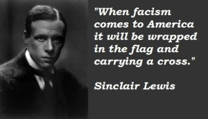Sinclair Lewis quote when fascism comes to America