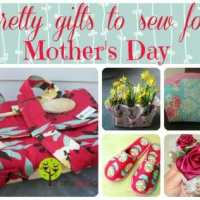 Pretty gifts to sew for Mother's Day