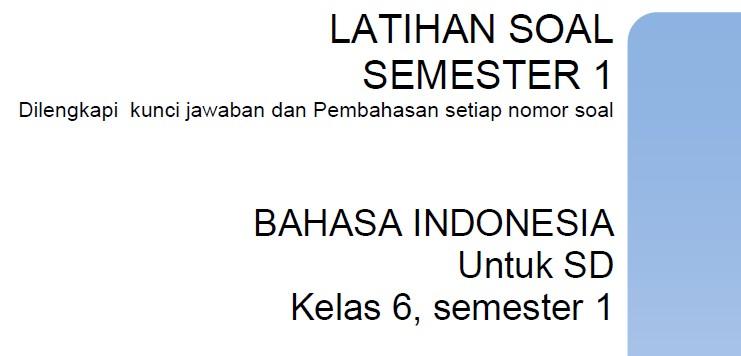 Latihan Soal Sd Kelas 6 Semester 1 Bahasa Indonesia Bank