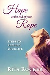 Hope at the End of Your Rope by Rita Rocker