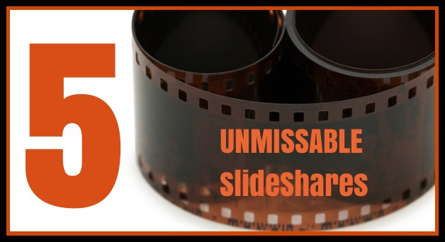5 Unmissable SlideShare Presentations about Social Media