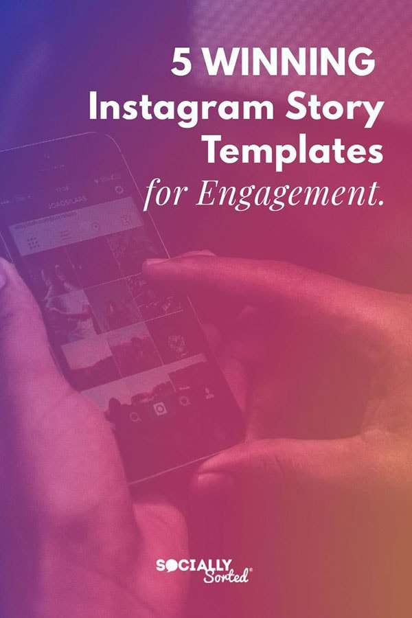 5 Winning Instagram Story Templates For Engagement - Socially Sorted