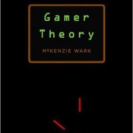 McKenzie Wark (2007) — Gamer Theory