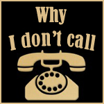Why I don't call