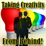Taking Creativity from Behind