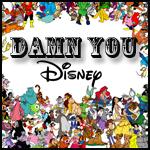 Damn You Disney!