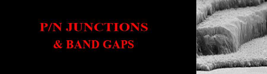 P/N Junctions and Band Gaps