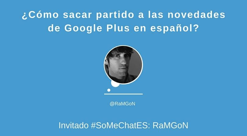 Noticias Google Plus - Twitter chat RaMGoN
