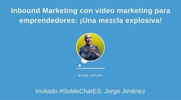 Inbound Marketing y estrategia de vídeo marketing para emprendedores