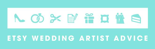 Etsy Wedding Artist -- Wedding Advice