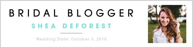 Bridal Blogger - Shea DeForest