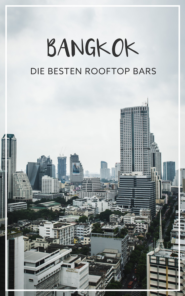 Tipps Für Bangkok Rooftop Bars In Bangkok Unsere Tipps Sommertage