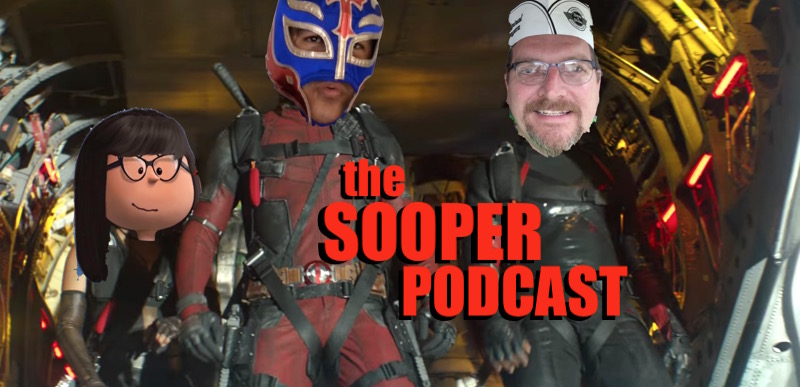 sooperpodcast deadpool sooper podcast