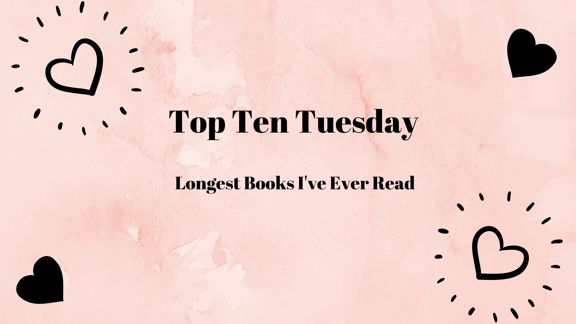 Best Read Ever Top Ten Tuesday Longest Books I Ve Ever Read Sophia Ismaa