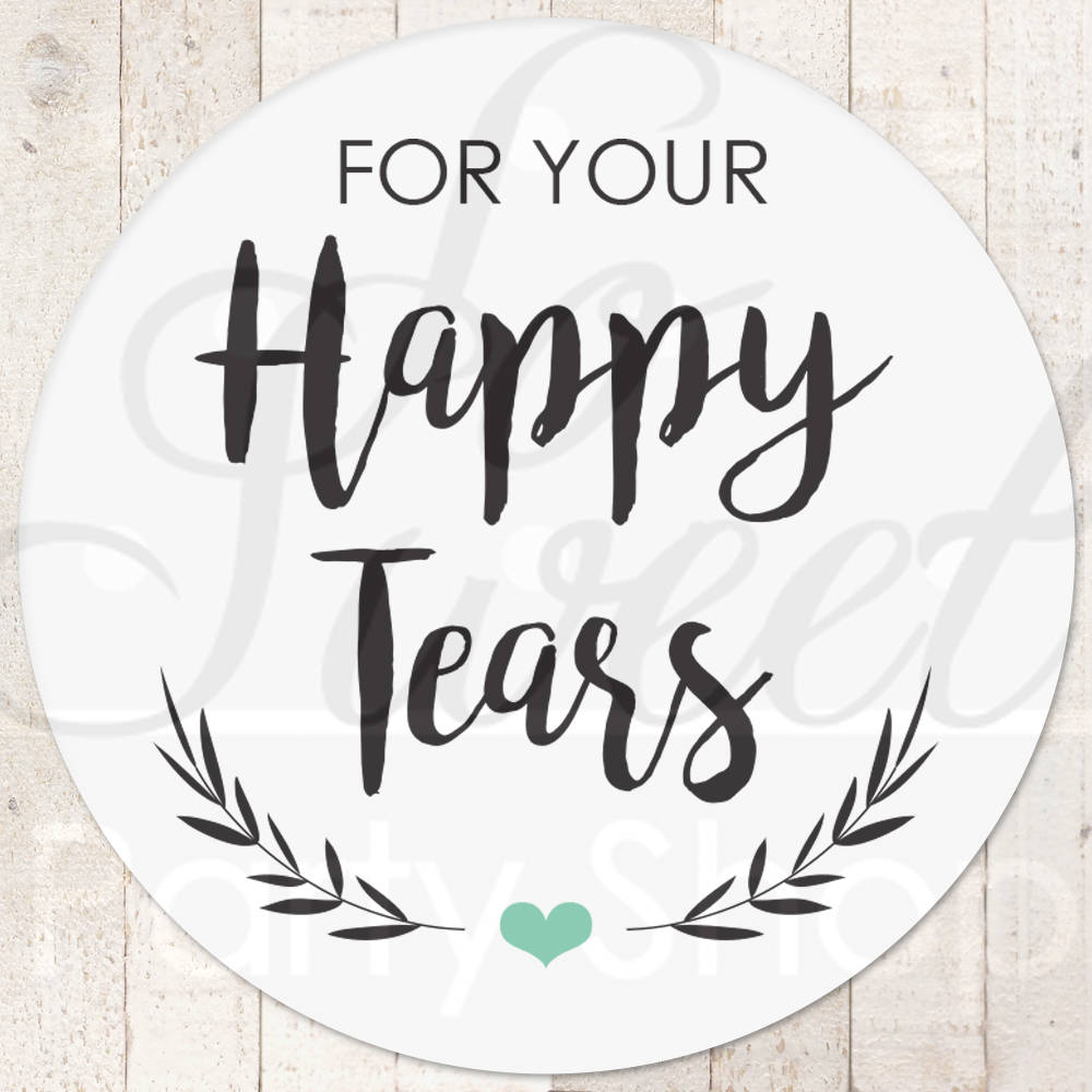 Wedding Favor Stickers Happy Tears Stickers Tissue Sticker Wedding Labels Tears Of Joy Stickers Wedding Tears Labels Set Of 24 So Sweet Party Shop