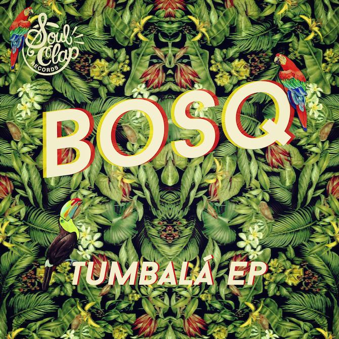 Bosq's Tumbala EP