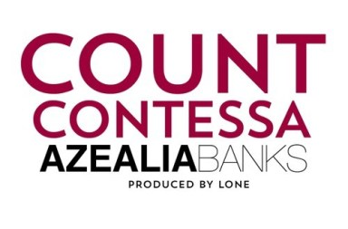 Azealia Banks Count Contessa