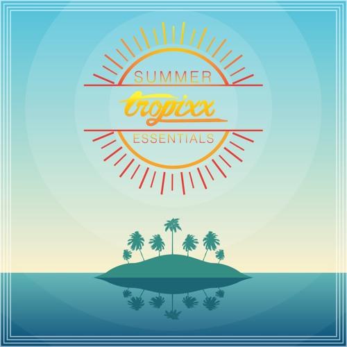 Tropixx - Summer Essentials // free mixtape