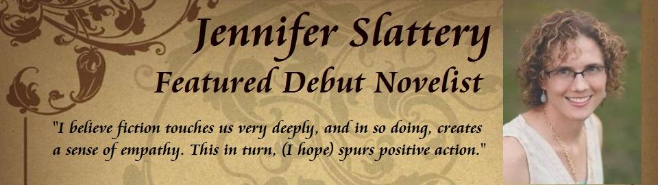 Featured Debut Novelist: Jennifer Slattery