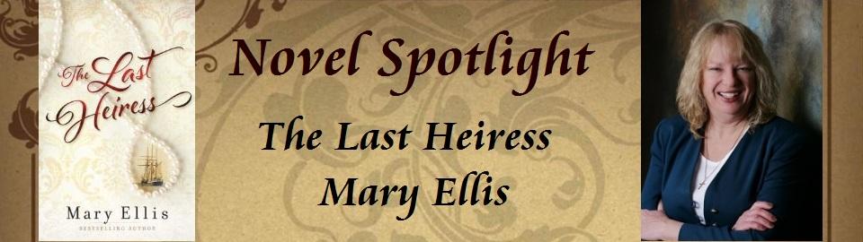 Novel Spotlight: The Last Heiress by Mary Ellis
